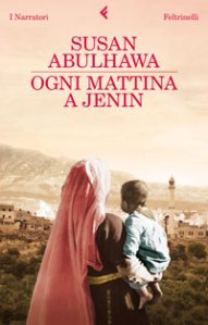Ogni mattina a Jenin, di Susan Abulhawa: un viaggio editoriale al contrario
