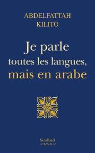 """""""Parlo tutte le lingue, ma in arabo"""". Il Marocco e il suo """"multilinguismo"""" nel saggio di Abdelfattah Kilito"""