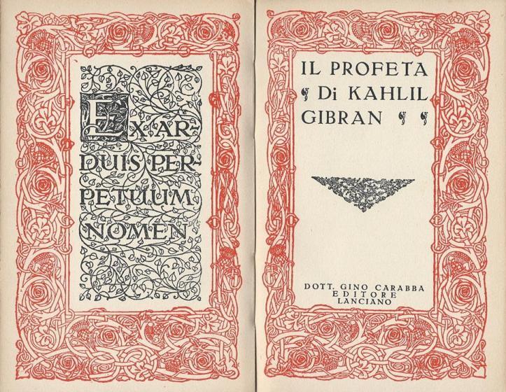 La prima edizione italiana: Kahlil Gibran, IL PROFETA, preface by Augusto Mancini, translated by E. Niosi-Risos, Lanciano [Chieti, Italy], Gino Carabba, 1936.