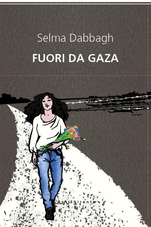 """""""Fuori da Gaza"""", fuori da tutto, fuori da qui"""