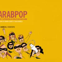 "Oggi arriva in libreria ""ARABPOP. Arte e letteratura in rivolta dai paesi arabi"" (Mimesis) — editoriaraba"